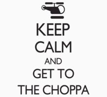 Keep Calm and Get to the Choppa Baby Tee