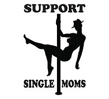 Support Single Moms Photographic Print
