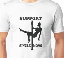 Support Single Moms Unisex T-Shirt