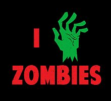 I  heart Zombies by ihearteverythin