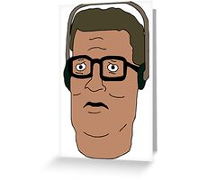Hank Hill i'll tell you what. Greeting Card