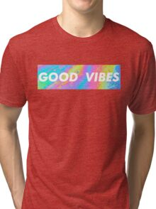 Good Vibes Tri-blend T-Shirt