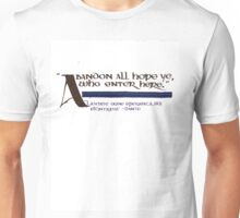 Abandon All Hope... Unisex T-Shirt