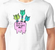 Don't Catcall Me (Triclops Cool) Unisex T-Shirt