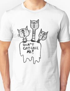 Don't Catcall Me (Desaturated) T-Shirt