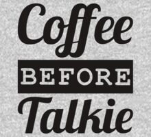 COFFEE BEFORE TALKIE T-Shirt