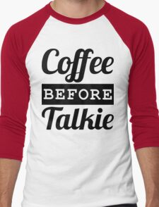 COFFEE BEFORE TALKIE Men's Baseball ¾ T-Shirt