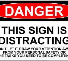 DISTRACTING SIGN by Rob Price