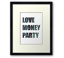 LOVE MONEY PARTY Framed Print