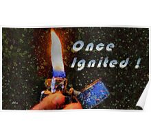 Once ignited! Poster