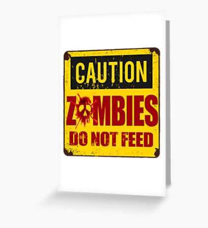 Bloody Zombies Caution Sign Greeting Card