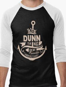 It's a DUNN shirt Men's Baseball ¾ T-Shirt