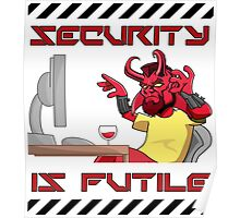Security is Futile Poster
