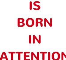 Art is born in attention - Julia Cameron Sticker