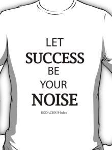 BODACIOUS success T-Shirt