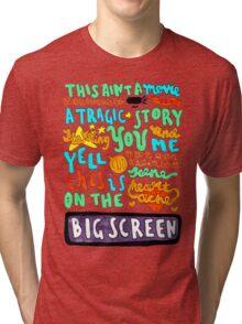 Heartache On The Big Screen Tri-blend T-Shirt
