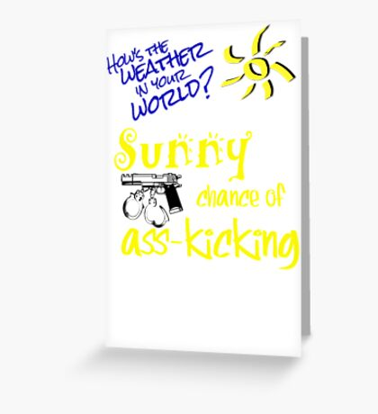 Sunny Chance of Ass-kicking Greeting Card