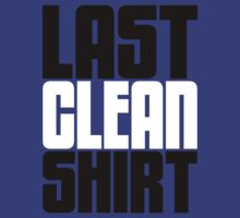 Last Clean Shirt [Version Dos] by FreshThreadShop