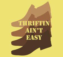Thriftin Ain't Easy by CoinWear