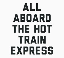 All Aboard the Hot Train Mess Womens Fitted T-Shirt