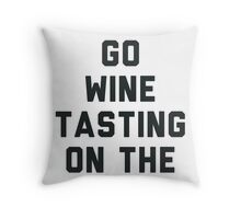 Lets Go Wine Tasting on the Couch Throw Pillow