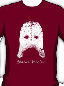 Shadow Hide You T-Shirt