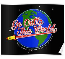 Go Outta This World Poster