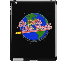 Go Outta This World iPad Case/Skin