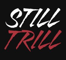 Still Trill V2 [Red White] | FTS by FreshThreadShop