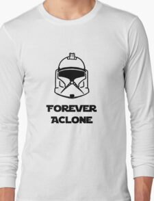 Forever A Clone Long Sleeve T-Shirt