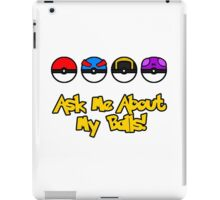 Ask Me About My Balls! iPad Case/Skin