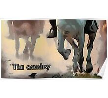 The cavalry Poster