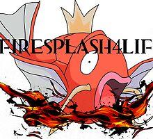 #FireSplash4Life by GuyDude1337