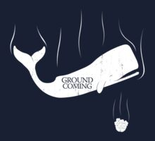 GROUND IS COMING by geekchic  tees