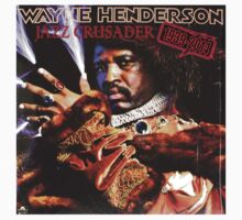 WAYNE HENDERSON JAZZ CRUSADER 1939-2014 by Churlish1