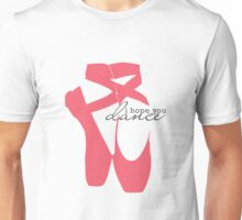I Hope You Dance - Ballet Slipper Unisex T-Shirt