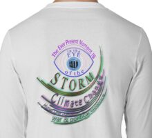 CALM is in the present moment, like the eye of a storm~ Long Sleeve T-Shirt