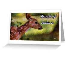 Touch of nature Greeting Card