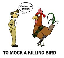 To Mock A Killing Bird by TheKingLobotomy