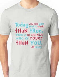 Dr Seuss - Today you are YOU T-Shirt