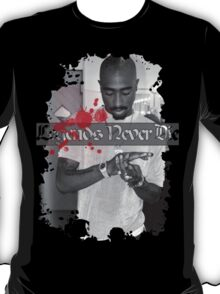 Legends Never Die (2pac) T-Shirt