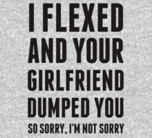 I Flexed and Your Boyfriend Dumped You. by J B