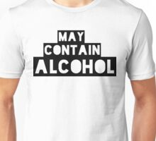 May Contain Alcohol | Blackout Shirts Unisex T-Shirt