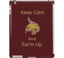 Texas State Bobcat Keep Calm and Eat'm Up iPad iPad Case/Skin