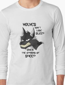 Wolves Don't Lose Sleep Over The Opinions Of Sheep Long Sleeve T-Shirt