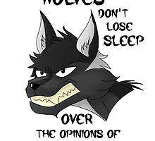Wolves Don't Lose Sleep Over The Opinions Of Sheep by Ross Jones