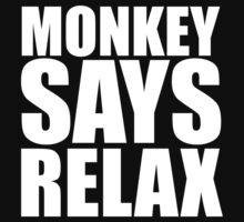 The Office … Monkey says relax (White) by OliveB