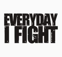 Chael Sonnen … Everyday I Fight (Black) by OliveB