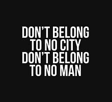 Don't Belong To No City Don't Belong To No Man (White on Black)  Women's Fitted Scoop T-Shirt