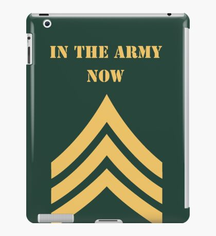in the army now iPad Case/Skin